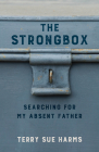 The Strongbox: Searching for My Absent Father Cover Image