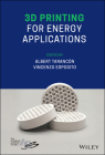 3D Printing for Energy Applications Cover Image