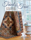 Tried & True: 13 Classic Quilts for Reproduction Fabrics Cover Image
