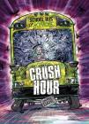 Crush Hour: A 4D Book (School Bus of Horrors) Cover Image