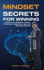 Mindset Secrets for Winning: Reset Your Brain To Be a Champion Adopting a Can-Do Winning Mindset Cover Image