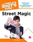 The Complete Idiot's Guide to Street Magic Cover Image