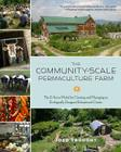 The Community-Scale Permaculture Farm: The D Acres Model for Creating and Managing an Ecologically Designed Educational Center Cover Image