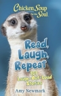 Chicken Soup for the Soul: Read, Laugh, Repeat: 101 Laugh-Out-Loud Stories Cover Image