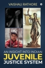 An Insight Into Indian Juvenile Justice System Cover Image