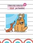 Libro da colorare per bambini: Libro da colorare per bambini 4-6. Libri da colorare per bambini con cani e cuccioli. Cover Image