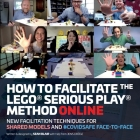 How to Facilitate the LEGO(R) Serious Play(R) Method Online: New Facilitation Techniques for Shared Models and #Covidsafe Face-To-Face Cover Image
