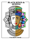 Black Kings and Queens Coloring Book: Adult Colouring Fun Stress Relief Relaxation and Escape Cover Image