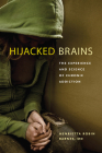 Hijacked Brains: The Experience and Science of Chronic Addiction Cover Image