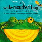 The Wide-Mouthed Frog: A POP-UP BOOK Cover Image
