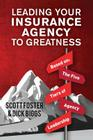 Leading Your Insurance Agency To Greatness: Based on: The Five Tiers Of Agency Leadership Cover Image
