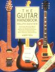 The Guitar Handbook: A Unique Source Book for the Guitar Player - Amateur or Professional, Acoustic or Electrice, Rock, Blues, Jazz, or Folk Cover Image