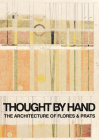 Thought by Hand: The Architecture of Flores & Prats Cover Image