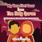 My Very First Duas From the Holy Quran: A Fun Way to Teach Your Child Duas from The Holy Quran Cover Image
