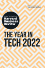 The Year in Tech 2022: The Insights You Need from Harvard Business Review: The Insights You Need from Harvard Business Review Cover Image