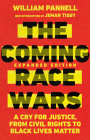 The Coming Race Wars: A Cry for Justice, from Civil Rights to Black Lives Matter Cover Image