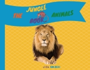 The Jungle Animals Book: Explain Interesting and Fun Topics about Animals to Your Child Cover Image