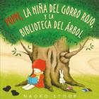 Poppi, la niña del gorro rojo y la biblioteca del árbol / Red Knit Cap Girl and the Reading Tree Cover Image