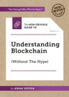 The Non-Obvious Guide to Understanding Blockchain (Without the Hype) (Non-Obvious Guides #8) Cover Image