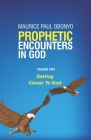 Prophetic Encounters in God: Getting Closer To God (Volume #2) Cover Image