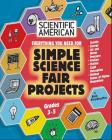Scientific American, Simple Science Fair Projects, Grades 3-5 Cover Image