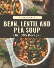 Oh! 365 Bean, Lentil and Pea Soup Recipes: The Best-ever of Bean, Lentil and Pea Soup Cookbook Cover Image