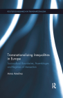 Transnationalizing Inequalities in Europe: Sociocultural Boundaries, Assemblages and Regimes of Intersection (Routledge Research in Transnationalism) Cover Image
