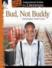 Bud, Not Buddy: An Instructional Guide for Literature: An Instructional Guide for Literature (Great Works: Instructional Guides for Literature) Cover Image