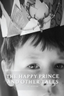 The Happy Prince and Other Tales by Oscar Wilde: With original illustrations Cover Image