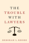 The Trouble with Lawyers Cover Image
