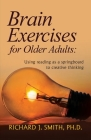 Brain Exercises for Older Adults: Using reading as a springboard to creative thinking Cover Image