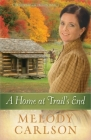 A Home at Trail's End, 3 (Homeward on the Oregon Trail #3) Cover Image