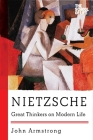Nietzsche: Great Thinkers on Modern Life Cover Image