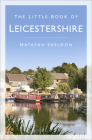 The Little Book of Leicestershire Cover Image