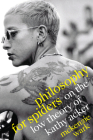 Philosophy for Spiders: On the Low Theory of Kathy Acker Cover Image