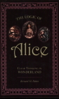 The Logic of Alice: Clear Thinking in Wonderland Cover Image