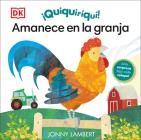 Quiquiriquí Amanece en la granja (Jonny Lambert Illustrated) Cover Image