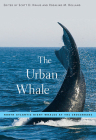 The Urban Whale: North Atlantic Right Whales at the Crossroads Cover Image
