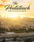 The Pentateuch: When God Was on Earth Cover Image