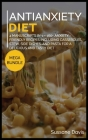 Antianxiety Diet: MEGA BUNDLE - 4 Manuscripts in 1 - 160+ Anxiety - friendly recipes including casseroles, stew, side dishes, and pasta Cover Image