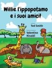 Willie l'ippopotamo e i suoi amici! Cover Image