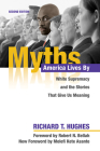 Myths America Lives By: White Supremacy and the Stories That Give Us Meaning Cover Image