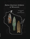 Native American Artifacts of Wisconsin Cover Image