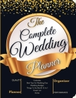 The Complete Wedding Planner: Wedding Planning Book for Brides A Step by Step Guide to Creating Your Dream Wedding. Checklists, Worksheets, and Esse Cover Image