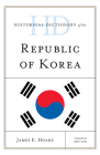 Historical Dictionary of the Republic of Korea, Fourth Edition (Historical Dictionaries of Asia) Cover Image