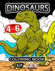 Dinosaurs coloring book for kids ages 4-6: Coloring Pages for Preschool and all ages 2-4 4-8 6-8 Cover Image