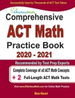 Comprehensive ACT Math Practice Book 2020 - 2021: Complete Coverage of all ACT Math Concepts + 2 Full-Length ACT Math Tests Cover Image
