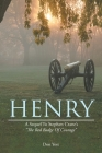 Henry: A Sequel to Stephen Crane's the Red Badge of Courage Cover Image