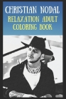 Relaxation Adult Coloring Book: Christian Nodal Art Cover Image