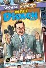 Walt Disney: The Magical Innovator! (Show Me History!) Cover Image